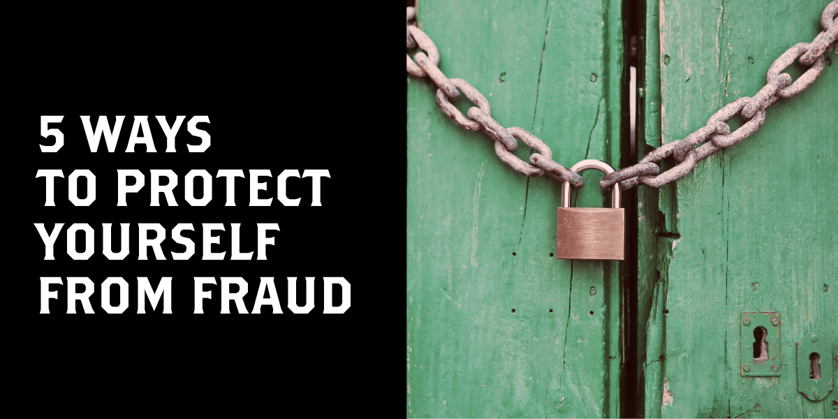 5 Ways to Protect Yourself from Fraud